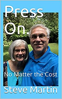 Press On.: No Matter the Cost by [Steve Martin]