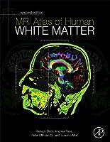 MRI Atlas of Human White Matter, Second Edition