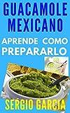 Aprende a Preparar el Mejor Guacamole Mexicano, Entérate de sus Beneficios y Las Vitaminas que aporta, Ideal para Deportistas, Niños, Mujeres.