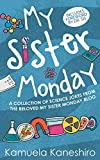 My Sister Monday: A Collection of Science Jokes from the Beloved My Sister Monday Blog
