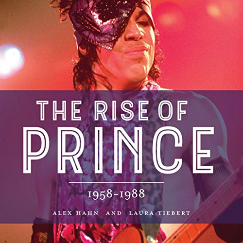 The Rise of Prince: 1958-1988 audiobook cover art