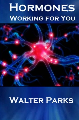 Book: Hormones, Working for You by Walter Parks