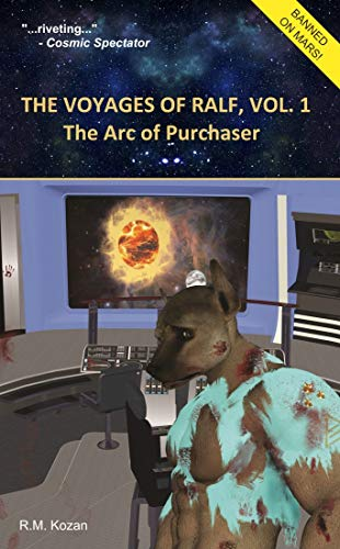 The Voyages of Ralf, Vol. 1: The Arc of Purchaser by [R.M. Kozan]