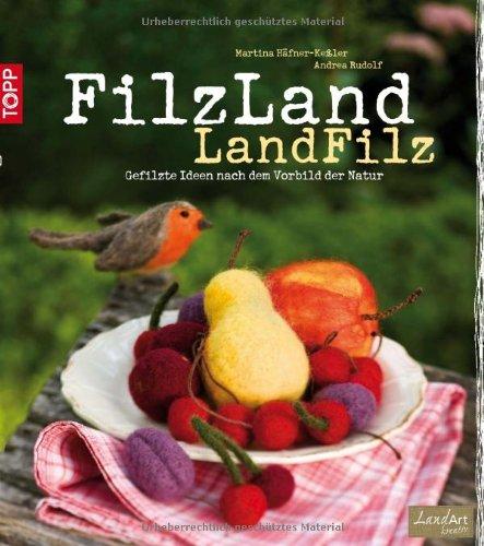 FlizLand - LandFilz: Gefilzte Ideen nach dem Vorbild der Natur