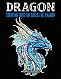 Dragons Coloring Book For Adults Relaxation: An Adult Coloring Book with Cool Fantasy Dragons Design...