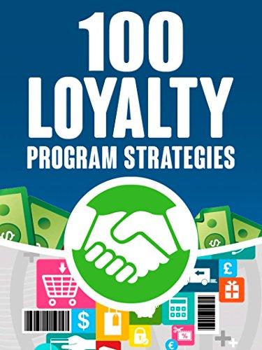 100 LOYALTY PROGRAM STRATEGIES (English Edition)