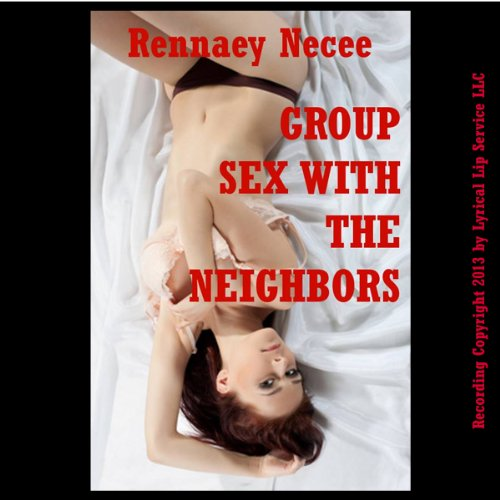 Group Sex with the Neighbors     A Wife Swap Erotica Story              By:                                                                                                                                 Rennaey Necee                               Narrated by:                                                                                                                                 Nichelle Gregory                      Length: 16 mins     3 ratings     Overall 3.0
