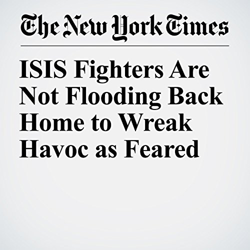 ISIS Fighters Are Not Flooding Back Home to Wreak Havoc as Feared copertina