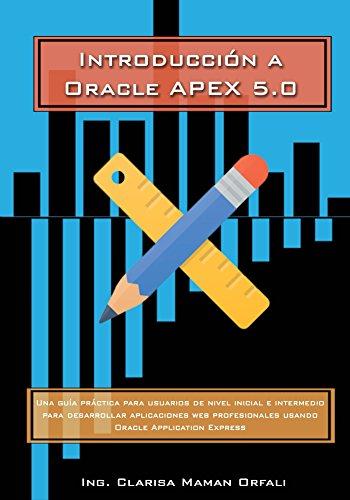 Introducción a Oracle APEX 5.0 (Spanish Edition)