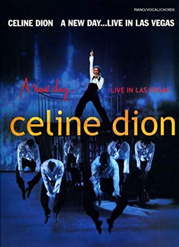 Celine Dion : A new day live in Las Vegas songbook piano/vocal/guitar