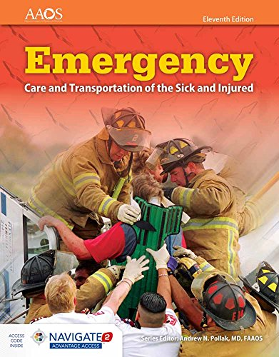 Compare Textbook Prices for Emergency Care and Transportation of the Sick and Injured Book & Navigate 2 Advantage Access 11 Edition ISBN 9781284106909 by American Academy of Orthopaedic Surgeons (AAOS)