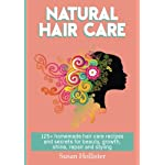 Beauty Shopping Natural Hair Care: 125+ Homemade Hair Care Recipes And Secrets For Beauty, Growth,