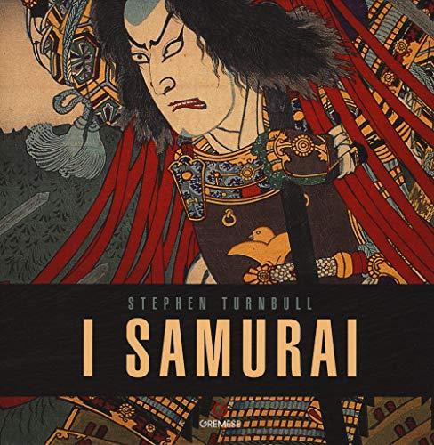 I samurai. Ediz. a colori