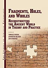 JJP Supplement 30 (2016) Journal of Juristic Papyrology: Fragments, Holes, and Wholes: Reconstrucing the Ancient World in Theory and Practice (JJP Supplements)