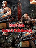 Metro 2033 Game Guide & Walkthrough: Help to you win in Metro 2033 PC (English Edition)