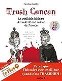 Trash Cancan, La véritable histoire des rois et des reines de France