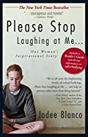 Please Stop Laughing at Me: One Woman's Inspirational Story
