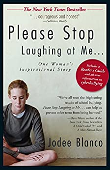 Please Stop Laughing at Me: One Woman's Inspirational Story by [Jodee Blanco]
