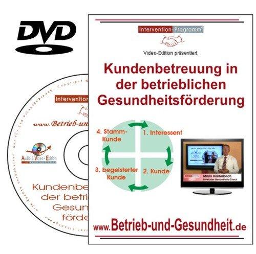 Kundenbetreuung in der betrieblichen Gesundheitsförderung, DVD-Workshop