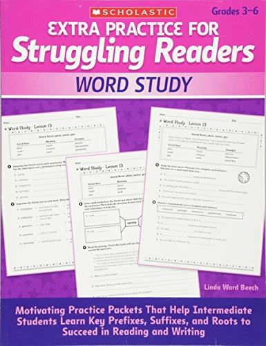 Extra Practice for Struggling Readers: Word Study: Motivating Practice Packets That Help Intermediate Students Learn Key Prefixes, Suffixes, and Roots to Succeed in Reading and Writing