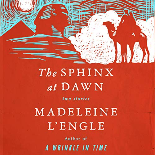 The Sphinx at Dawn Audiobook By Madeleine L'Engle cover art