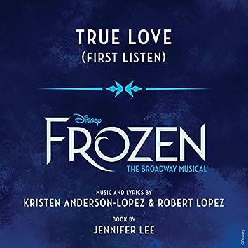 """True Love (From """"Frozen: The Broadway Musical"""" / First Listen)"""