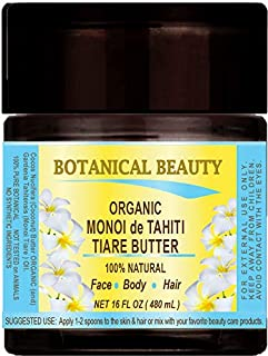 Botanical Beauty ORGANIC MONOI OIL BUTTER 100% Natural SCENTED. 16 Fl.oz.- 480 ml. For Skin, Face, Hair and Nail Care.