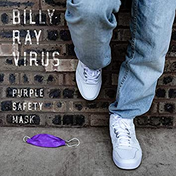 Purple Safety Mask (feat. Billy Ray Virus)