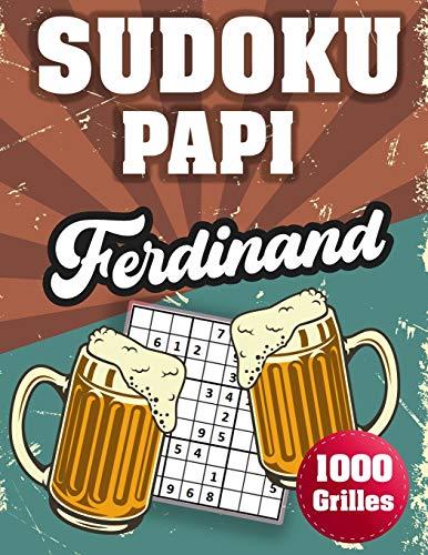 SUDOKU PAPI Ferdinand: 1000 Sudokus avec solutions niveau facile,moyen et difficile cadeau original à offrir a votre papy