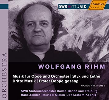 Rihm: Styx Und Lethe / Dritte Musik / Music for Oboe and Orchestra