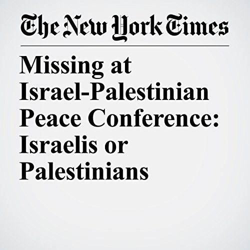 Missing at Israel-Palestinian Peace Conference: Israelis or Palestinians copertina