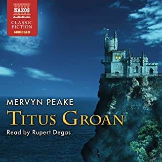 Titus Groan     The Gormenghast Trilogy, Book 1              By:                                                                                                                                 Mervyn Peake                               Narrated by:                                                                                                                                 Rupert Degas                      Length: 5 hrs and 8 mins     53 ratings     Overall 4.0