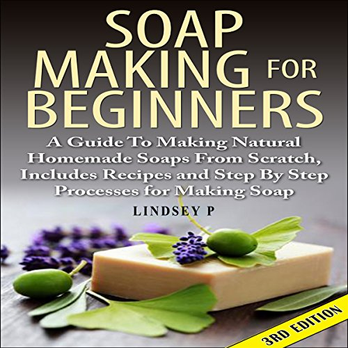 Soap Making for Beginners, 3rd Edition audiobook cover art
