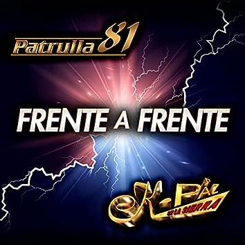 Frente A Frente Patrulla 81 - K-Paz De La Sierra