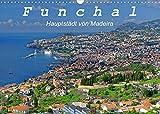Funchal - Die Hauptstadt von Madeira (Wandkalender 2022 DIN A3 quer)