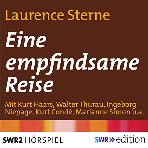 Eine empfindsame Reise                   By:                                                                                                                                 Laurence Sterne                               Narrated by:                                                                                                                                 Kurt Haars,                                                                                        Walter Thurau,                                                                                        Ingeborg Niepage,                   and others                 Length: 58 mins     Not rated yet     Overall 0.0