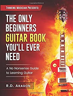 The Only Beginners Guitar Book You'll Ever Need