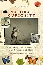 Natural Curiosity: Educating and Nurturing Our Children at Home (English Edition)