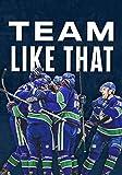 Team Like That: Vancouver Canucks I Hockey Journal