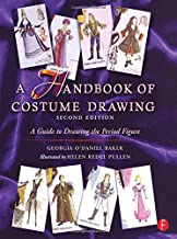 A Handbook of Costume Drawing, Second Edition: A Guide to Drawing the Period Figure for Costume Design Students