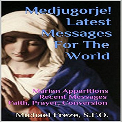 Medjugorje! Latest Messages for the World audiobook cover art