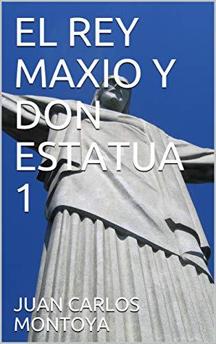 EL REY MAXIO Y DON ESTATUA 1: los niños, como semillero eterno.