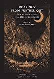 Roarings from Further Out: Four Weird Novellas by Algernon Blackwood (Tales of the Weird)