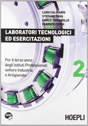 Laboratori tecnologici ed esercitazioni. Per gli Ist. professionali per l'industria e l'artigianato. Con espansione online (Vol. 2)