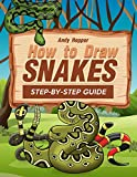 How to Draw Snakes Step-by-Step Guide: Best Snake Drawing Book for You and Your Kids