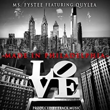 Made in Philadelphia (feat. Quylea)