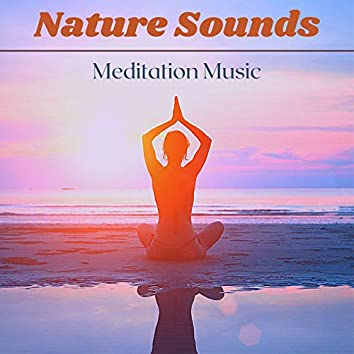 Nature Sounds Meditation Music: Relaxing Music, Calming Rain, Water and Singing Birds, Sea & Ocean Waves