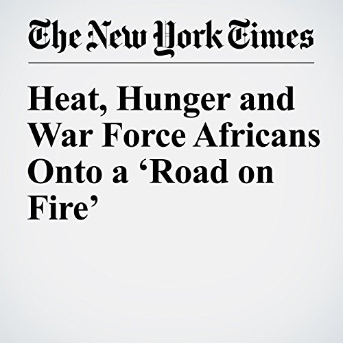 Heat, Hunger and War Force Africans Onto a 'Road on Fire' cover art