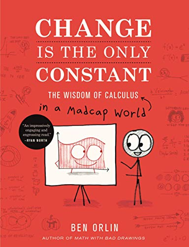 Change Is the Only Constant: The Wisdom of Calculus in a Madcap World