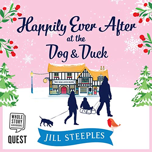 Happily Ever After at the Dog & Duck     The Dog & Duck Series, Book 4              By:                                                                                                                                 Jill Steeples                               Narrated by:                                                                                                                                 Rebecca Courtney                      Length: 8 hrs and 36 mins     Not rated yet     Overall 0.0